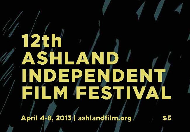 Ashland Independent Film Festival 2013