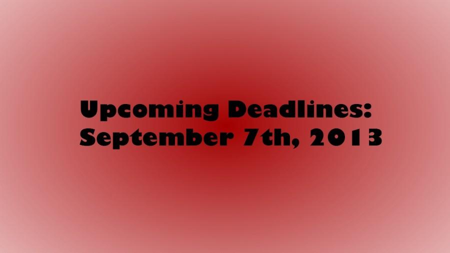 Upcoming Deadlines: September 7th