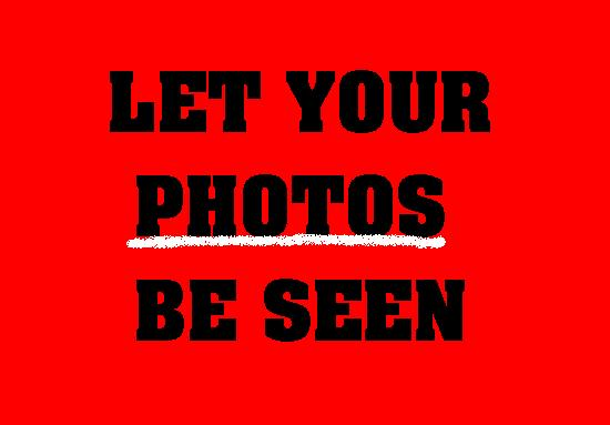 Let Your Photos Be Seen!